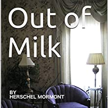 Out of Milk Audiobook by Herschel Mormont Narrated by Miranda Webster