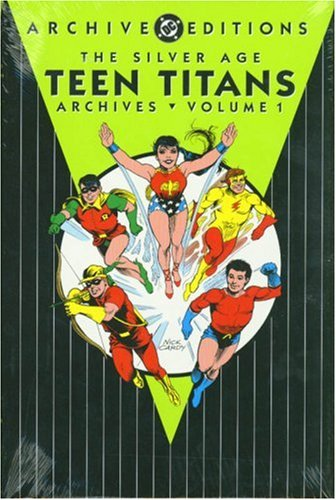 Read Online Silver Age Teen Titans, The - Archives, Volume 1 (Archive Editions) pdf epub
