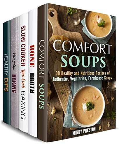 Soups, Dips and Treast Box Set (5 in 1): Over 170 Soups, Stews, Broths, Dips, Dippers and Backed Treats for Comfort Cooking (Snacks & Soups ) by [Preston, Mindy, Rodgers, Claire]