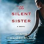 The Silent Sister | Diane Chamberlain