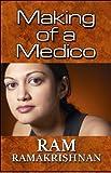 Making of a Medico, Ram Ramakrishnan, 1615823239