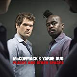 McCormack & Yarde Duo - Places & Other Spaces by Andrew McCormack (2011-10-18)