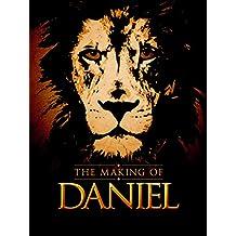 The Making of Daniel