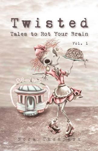 Read Online Twisted: Tales to Rot Your Brain Vol. 1 PDF