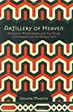 img - for Artillery of Heaven: American Missionaries and the Failed Conversion of the Middle East (The United States in the World) by Ussama Makdisi (2007-12-20) book / textbook / text book
