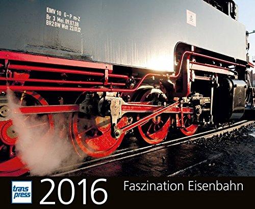 Faszination Eisenbahn 2016 (Kalender)