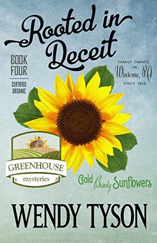 Rooted in Deceit (A Greenhouse Mystery Book 4) by [Tyson, Wendy]