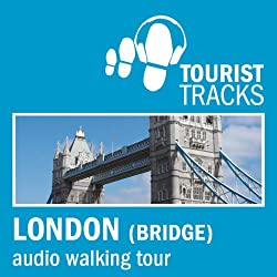 Tourist Tracks London Bridge MP3 Walking Tour