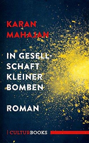 In Gesellschaft Kleiner Bomben  Roman