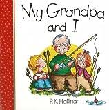 My Grandpa and I!, P. K. Hallinan, 0824942191