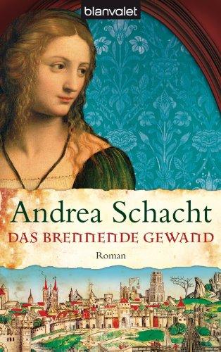 Das brennende Gewand: Roman (Historische Romane um die Begine Almut Bossart 5) (German Edition)