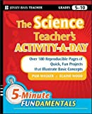 The Science Teacher's Activity-A-Day, Grades 5-10: Over 180 Reproducible Pages of Quick, Fun Projects that Illustrate Basic Concepts