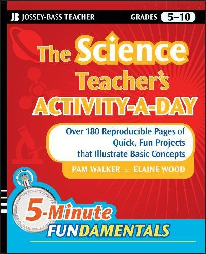 The Science Teacher's Activity-A-Day, Grades 5-10: Over 180 Reproducible Pages of Quick, Fun Projects that Illustrate Basic Concepts (Teacher Grade Book 8)