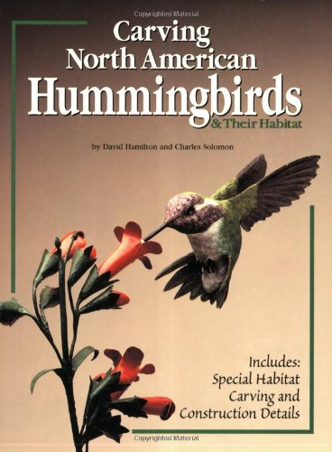 Carving North American Hummingbirds & Their Habitat: Includes: Special Habitat Carving and Construction Details pdf epub