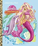 Barbie in a Mermaid Tale (Barbie) (Little Golden Book)