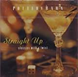 img - for Straight Up: Classics with a Twist (Pottery Barn) book / textbook / text book
