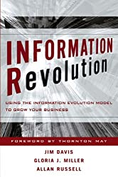 Information Revolution : Using the Information Evolution Model to Grow Your Business