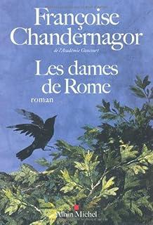La reine oubliée : [2] : Les dames de Rome, Chandernagor, Françoise