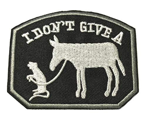 (I Don't GIVE A... Patch Embroidered Iron-on or Sew-on Tactical Patriotism Inspirational Sayings Text Words Humor Comedy Funny Quote Series Emblem Badge DIY Appliques Application)