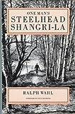 One Man's Steelhead Shangri LA