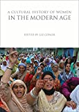 img - for A Cultural History of Women in the Modern Age (The Cultural Histories Series) book / textbook / text book