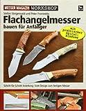 Flachangel-Messer bauen fuer Anfaenger
