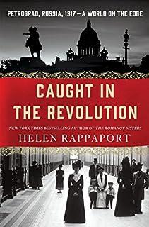 Book Cover: Caught in the Revolution: Petrograd, Russia, 1917 – A World on the Edge