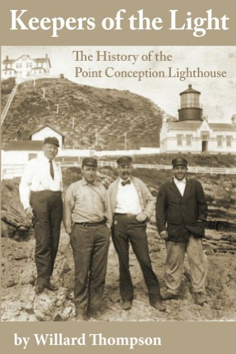 Keepers of the Light: The History of the Point Conception Lighthouse