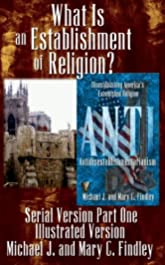 Illustrated What Is an Establishment of Religion? (Serial Illustrated Antidisestablishmentarianism Book 1)