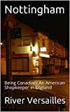Nottingham: (Or Being Canadian: An American Shopkeeper in England)
