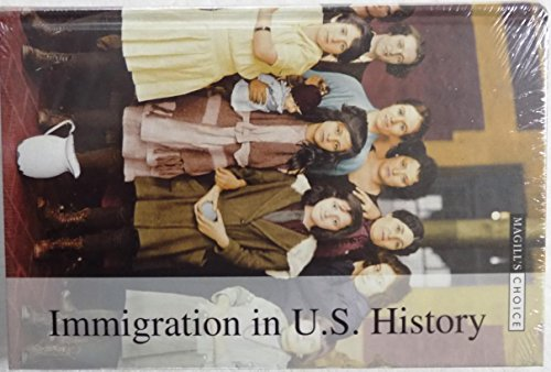 Immigration in U.S. History-Vol.2 (Magill's Choice)