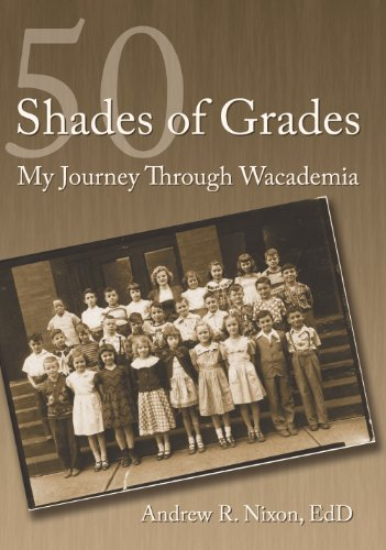 50 Shades of Grades My Journey Through Wacademia