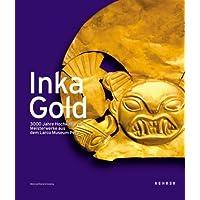 InkaGold: 3000 Jahre Hochkulturen. Meisterwerke aus dem Larco Museum Peru