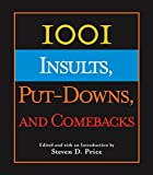 1001 Insults, Put-Downs, and Comebacks, , 1592287972