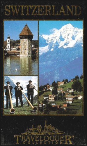 Traveloguer Collection: Switzerland (Experience Switzerland, a Small Country of Exquisite, Varied Beauty)
