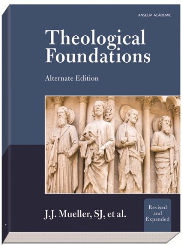 Theological Foundations: Alternate Edition