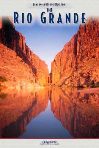 The Rio Grande (Rivers in World History) pdf
