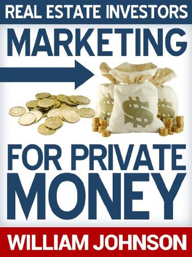 Real Estate Investors Marketing For Private Money