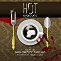 Hot Chocolate Audiobook by Dawn Greenfield Ireland Narrated by Kelley Hazen