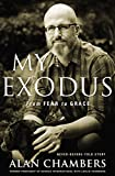 My Exodus: From Fear to Grace