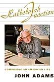 : Hallelujah Junction: Composing an American Life