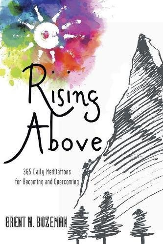 Rising Above: 365 Daily Meditations for Becoming and Overcoming