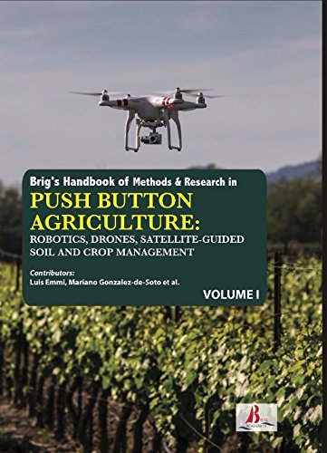 Brig's Handbook of Methods & Research in Push Button Agriculture: Robotics, Drones, Satellite-Guided Soil and Crop Management (2 Volumes) pdf