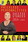 img - for Priceless Personalities: Success Stories Shared By January Jones book / textbook / text book