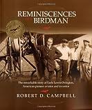 REMINISCENCES of a BIRDMAN, Robert D. Campbell, 0615281885