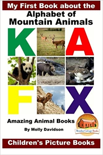 My First Book about the Alphabet of Mountain Animals - Amazing Animal Books - Children's Picture Books