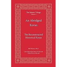 An Abridged Koran: The Reconstructed  Historical Koran