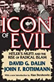 """Icon of Evil Hitler's Mufti and the Rise of Radical Islam"" av David G. Dalin"