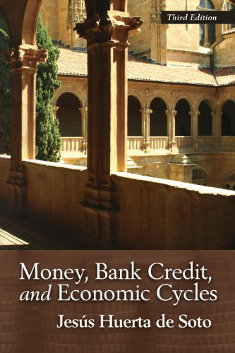 Money, Bank Credit, and Economic Cycles by Brand: Ludwig von Mises Institute