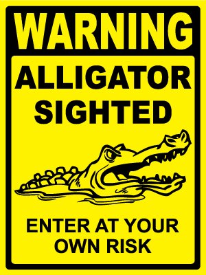 Security Sign – WARNING – ALLIGATOR SIGHTED – Enter At Your Own Risk – #465-66, Best Gadgets